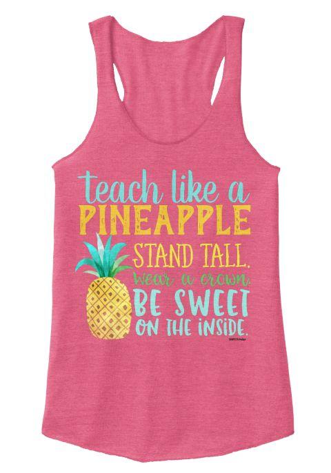 Teach Like A Pineapple Stand Tall Wear A Crown Be Sweet On The Inside Eco True Azalea T-Shirt Front