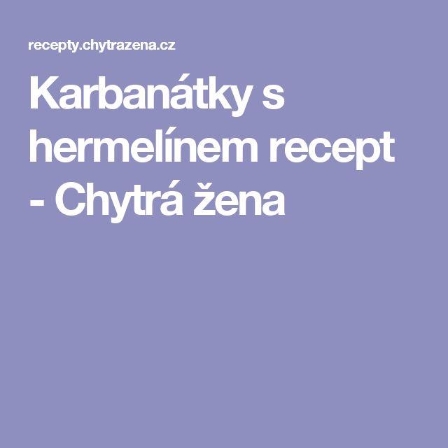 Karbanátky s hermelínem recept - Chytrá žena