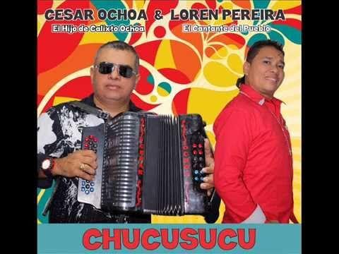 CHUCUSUCU   LOREN PEREIRA Y CESAR OCHOA