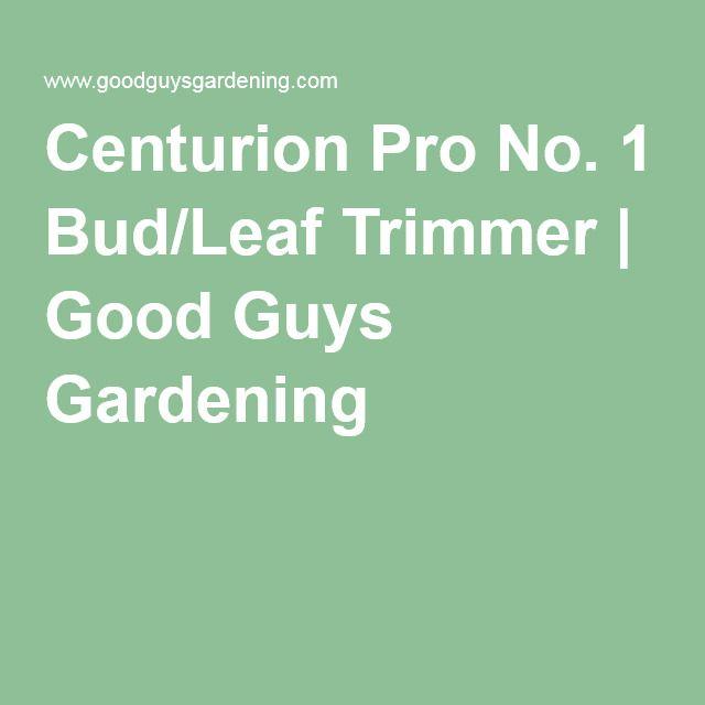 Centurion Pro No. 1 Bud/Leaf Trimmer | Good Guys Gardening