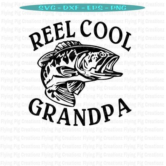 Download Reel Cool Grandpa Papa Worlds Greatest Grandpa Fishing Buddy Etsy Cool Grandpa Reel Cool Papa Svg Papa Printable
