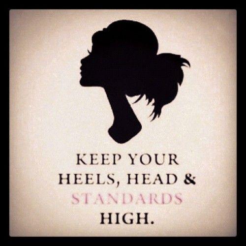: Standards High, Inspiration, Quotes, Aim High, Chin Up, High Standards, Truths, Life Mottos, Heels