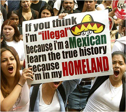 """""""If you think I'm 'illegal' because I'm a Mexican, learn the true history because I'm in my homeland."""" [click on this image to find a short clip and analysis of how the word """"illegal"""" is often used as a racially coded term directed at non-white immigrants]"""