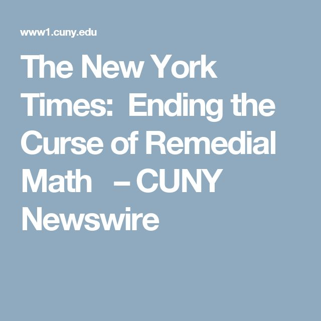 The New York Times: Ending the Curse of Remedial Math    –  CUNY Newswire