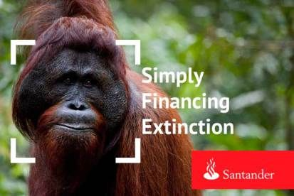 Stop Santander Financing Extinction. #Greenpeace