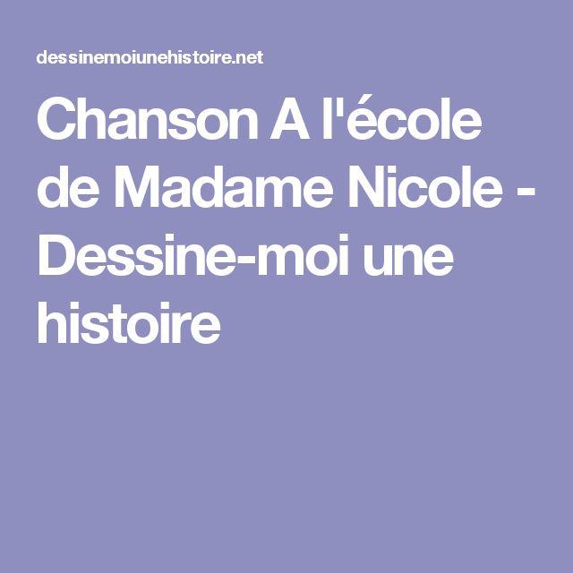 Chanson A l'école de Madame Nicole - Dessine-moi une histoire