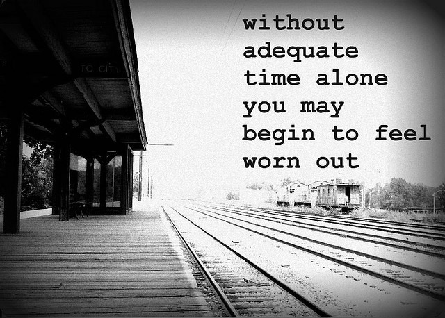 Introverts - without adequate time alone, you may begin to feel worn out.