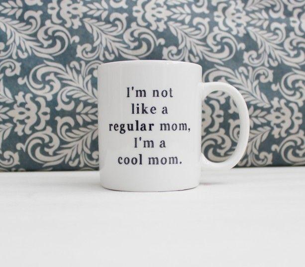 I'm Not Like a Regular Mom, I'm a Cool Mom - Mean Girls movie - coffee cup, mug, pencil holder, catch-all