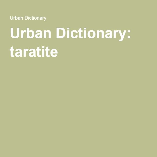 Urban Dictionary: taratite