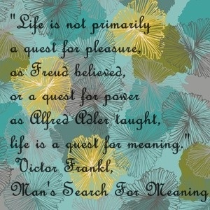 Victor Frankl- Man's search for Meaning is Essential reading for all students of Life