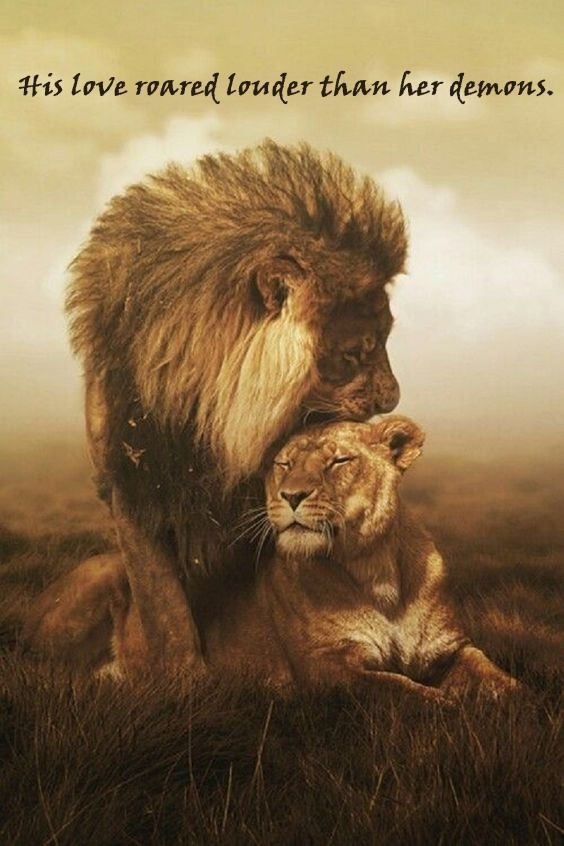 Love Is Life Quotes Wallpaper His Love Roared Louder Than Her Demons Roar Animals
