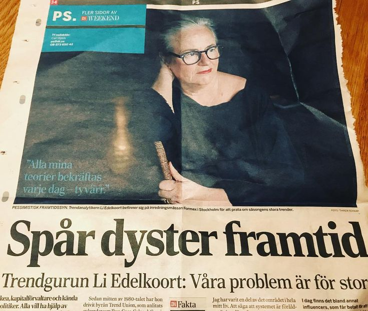 Li Edelkoort is an internationally well known trend forecaster. She has shaped products for numerous brands and influenced which spring colors you've worn. Yesterday she was interviewed in Dagens industri Sweden's biggest business paper. Edelkoort has a very gloomy forecast for the world saying that our economic system is outdated and that a transformation is necessary. Yes! Most of us from the natural sciences who believe in the Planetary Boundaries have been saying this for years. However…