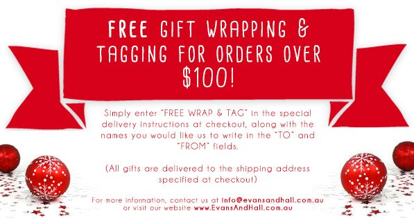 Free gift wrapping and tagging for all orders over $100! Let the team at Evans & Hall take the stress out of Christmas this year :)