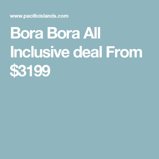Bora Bora All Inclusive deal From $3199