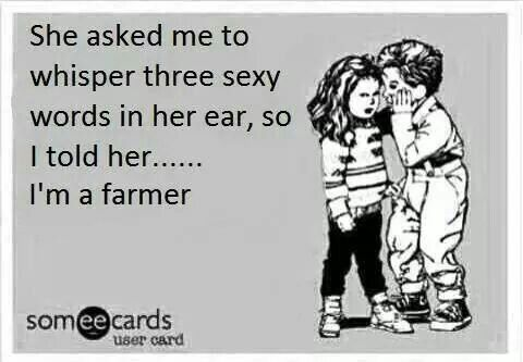 Dear Future Boyfriend, I love farmers. Generations of my family have been farmers. I want to continue that tradition, if at all possible.