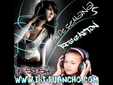Dj JUancho web - Fin de semana 5 reggaeton