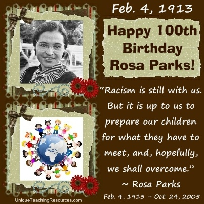 February 4, 1913:  Unique Teaching Resources salutes Rosa Parks on her 100th Birthday!
