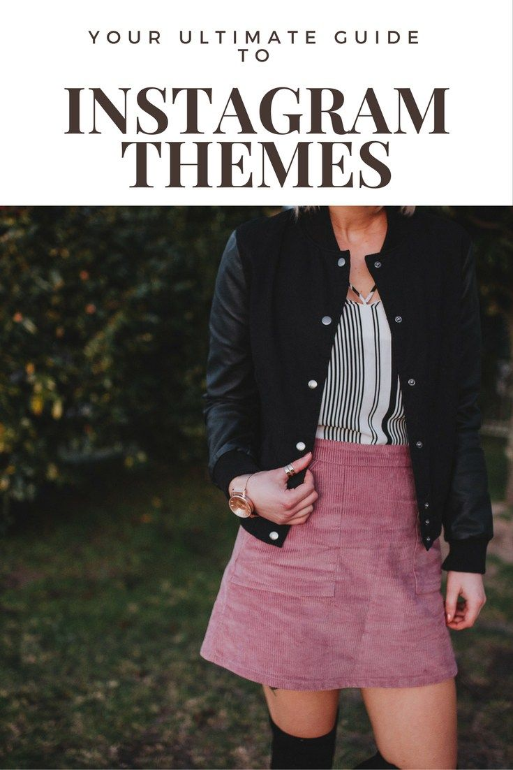 YOUR GUIDE TO INSTAGRAM THEMES