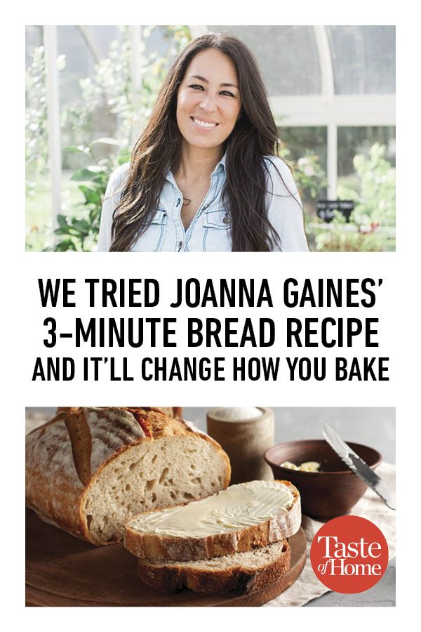 We Tried Joanna Gaines 3 Minute Bread Recipe And It Ll Change How