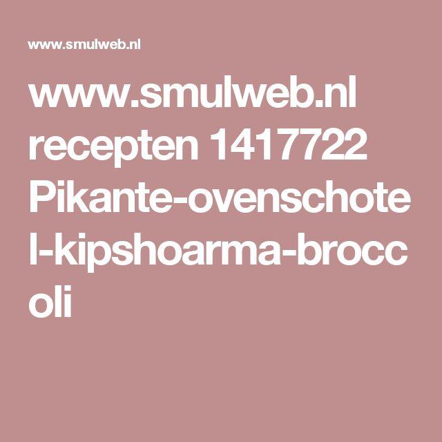 www.smulweb.nl recepten 1417722 Pikante-ovenschotel-kipshoarma-broccoli