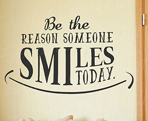 Be The Reason Someone Smiles Today - Inspirational Motivational Inspiring Positive Happiness - Decorative Vinyl Wall Decal Lettering Art Decor Quote Design Sticker Saying Decoration Decals for the Wall http://www.amazon.com/dp/B01724W9VO/ref=cm_sw_r_pi_dp_llX3wb1BECFZ0
