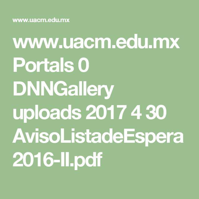 www.uacm.edu.mx Portals 0 DNNGallery uploads 2017 4 30 AvisoListadeEspera2016-II.pdf