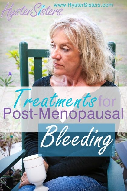 Treatments for Post-Menopausal Bleeding | Treatment Alternatives Article | HysterSisters