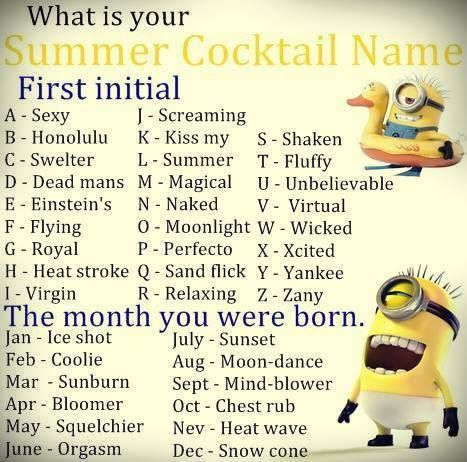 What is your (Summer Cocktail Name). Screaming Ice Shot.