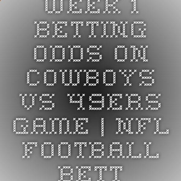 Week 1 Betting Odds on Cowboys vs 49ers Game | NFL Football Betting