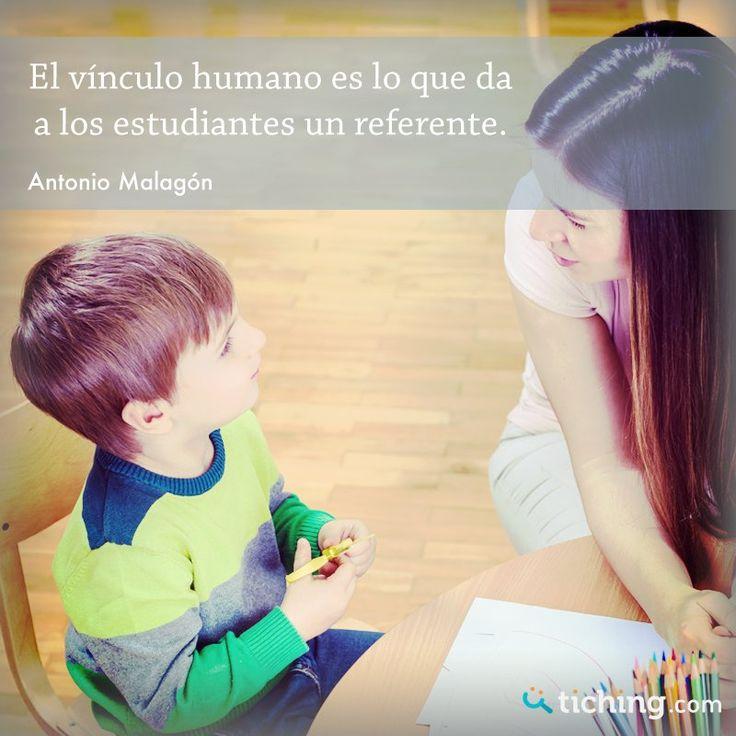 El vínculo humano es lo que da a los estudiantes un referente.- Antonio Malagón