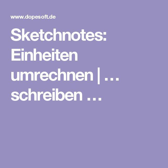 Sketchnotes: Einheiten umrechnen   … schreiben …