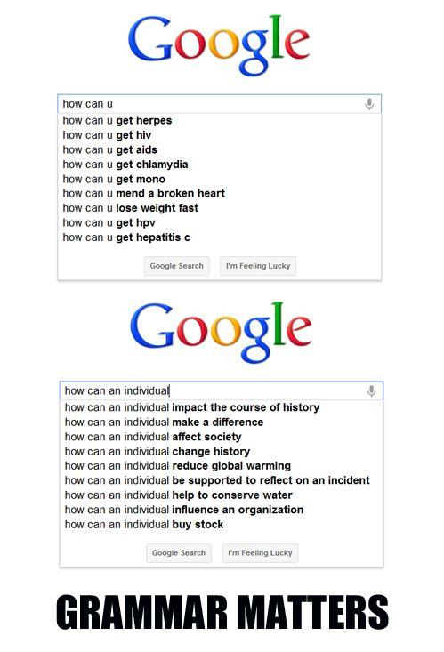 Grammar matters. wow.: Grammar Win, Google Grammar, Amenities, Grammar Matter, Awesome, Make A Difference, So True, So Funny, Google Understands