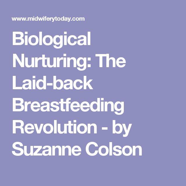 Biological Nurturing: The Laid-back Breastfeeding Revolution - by Suzanne Colson
