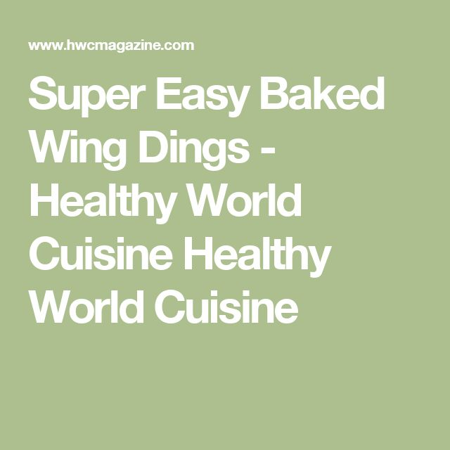 Super Easy Baked Wing Dings - Healthy World Cuisine Healthy World Cuisine