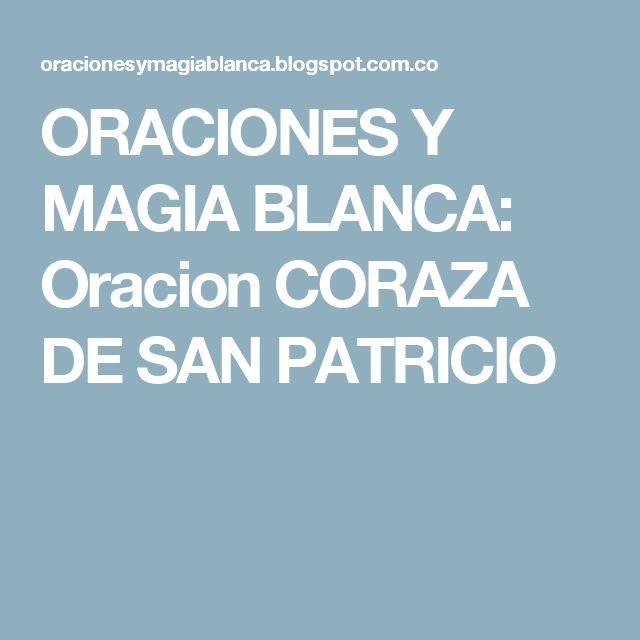 ORACIONES Y MAGIA BLANCA: Oracion CORAZA DE SAN PATRICIO
