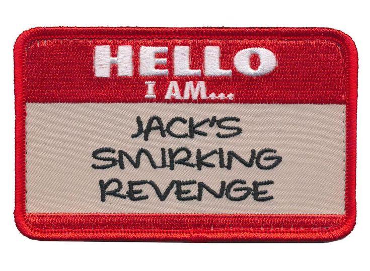 Hello I Am Jack's Smirking Revenge Embroidered Patch