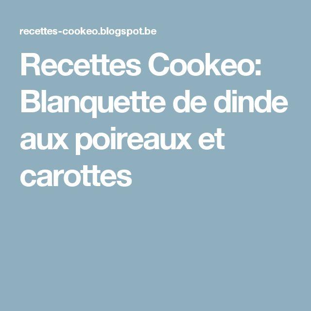 Recettes Cookeo: Blanquette de dinde aux poireaux et carottes