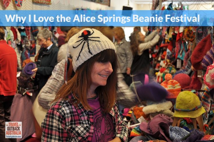Why I Love the Alice Springs Beanie Festival