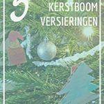 5 zelfgemaakte kerstboom versieringen - Juf Bianca