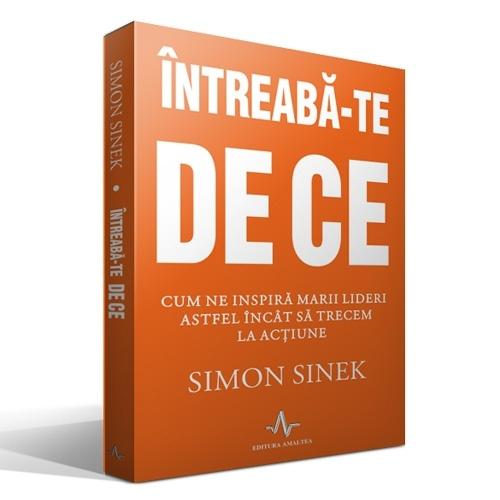 INTREABA-TE DE CE - Simon Sinek.  O carte motivationala, cu exemple din business http://www.catalog-cursuri.ro/ArticolBiblioteca-INTREABA_TE_DE_CE-Resursa-52.html