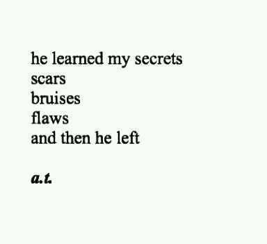 I let him see so much of me. He new me so well. And I thought i knew him. But it's so scary because you completely different. I look at you now mortified and think what happened??