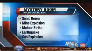 Mysterious Loud Booms Tucson Arizona 2-27-2013 by Qronos163 months ago 2,257 views You Yube: http://www.youtube.com/user/Qronos16?feature=mhee TUCSON (KGUN9-TV) - Numerous reports have come in from ...