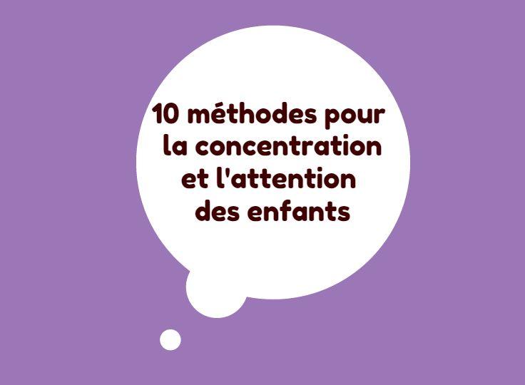 10 méthodes pour aider les enfants à se concentrer et à être attentifs en classe et à la maison lors des devoirs