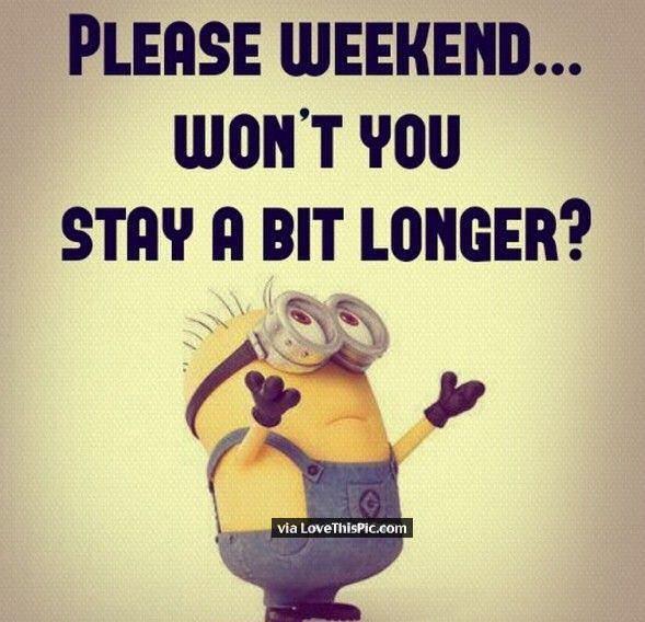 Please Weekend Stay Longer