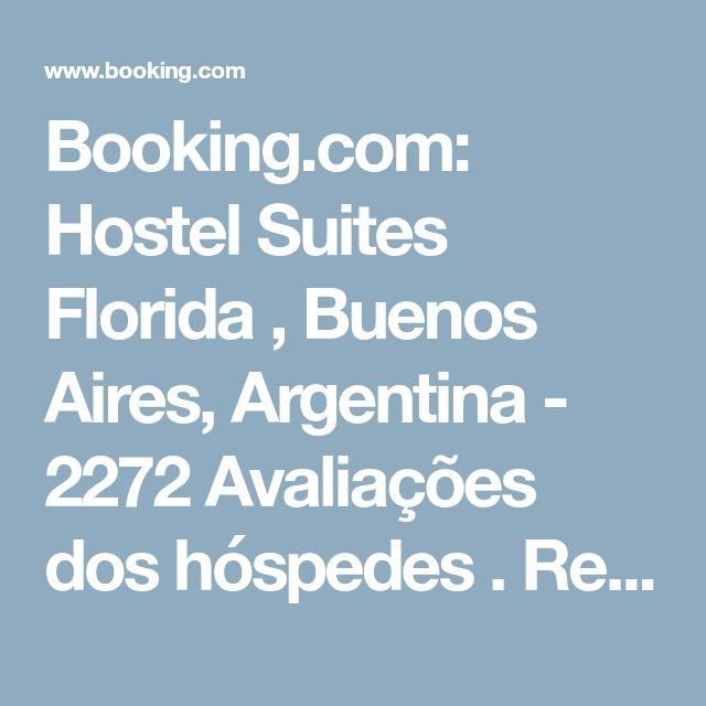 Booking.com: Hostel Suites Florida , Buenos Aires, Argentina - 2272 Avaliações dos hóspedes . Reserve já o seu hotel!