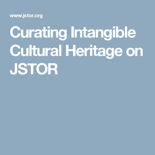 Curating Intangible Cultural Heritage on JSTOR