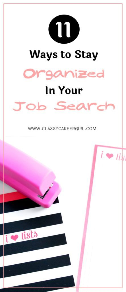 11 Ways To Stay Organized In Your Job Search Job Searching Advice
