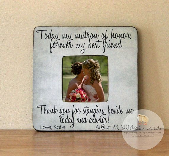 Today My Matron Of Honor Forever Best Friend Picture Frame Personalized Bridesmaid Wedding Gift