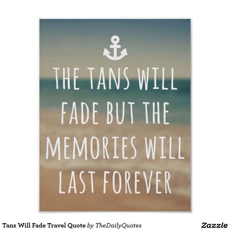 Tans Will Fade Travel Quote Poster