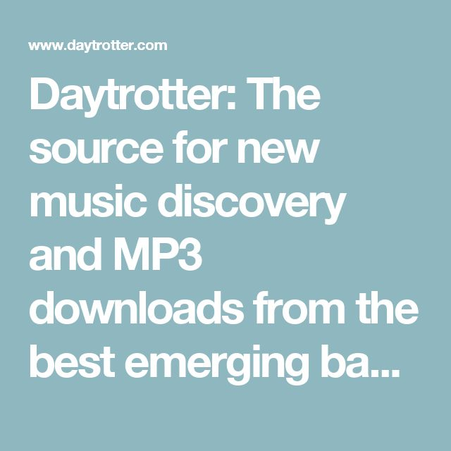 Daytrotter: The source for new music discovery and MP3 downloads from the best emerging bands
